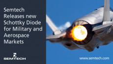 Semtech Releases New QPL Schottky Diode for Military and Aerospace Markets New diode is suitable for switching power supply and steering applications, functions in extreme environments