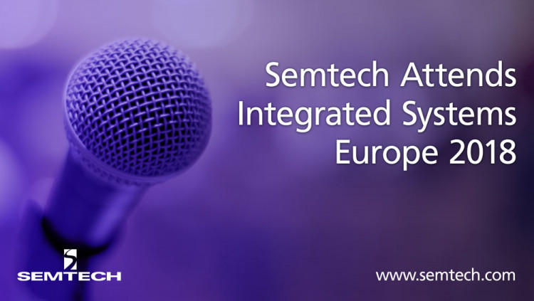 Semtech Attends Integrated Systems Europe 2018 with the SDVoE Alliance