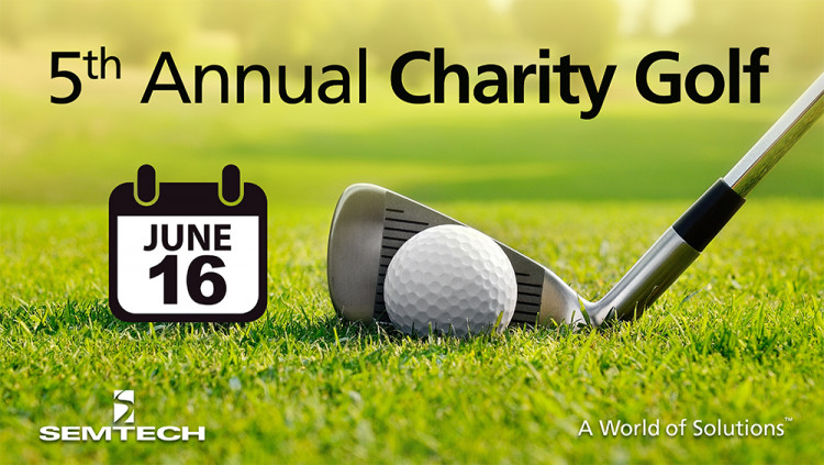 Semtech Hosts 5th Annual Charity Golf Tournament Supporting Ventura County Youth Proceeds to be donated to two local charities: Interface Children & Family Services and RaisingHOPE, Inc.