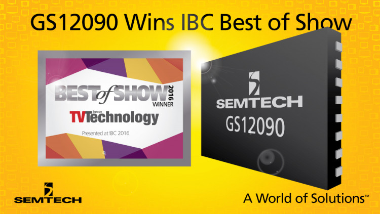 Semtech UHD and HDR Solution Wins Best of Show Award at IBC 2016 New GS12090 cable equalizer and cable driver for next-generation UHD and HDR infrastructures demonstrated at the show