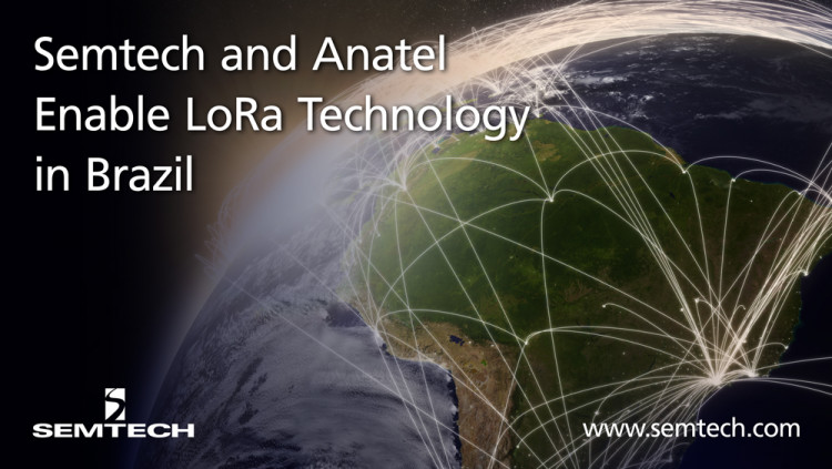 Semtech and Brazil's Anatel Deploy LoRa Technology Nationwide The implementation of LoRa Technology and LoRaWAN will enhance IoT applications in South America