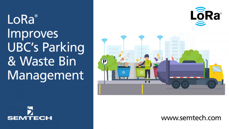 Semtech's LoRa Technology Improves Canadian University's Parking Congestion and Waste Management System LoRa-enabled sensors remotely monitor fill levels of waste bins and parking space usage at the University of British Columbia (UBC)