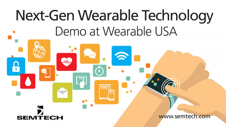Semtech's Wireless and Sensing Solutions Enhance Next-Gen Wearable Technologies Wearable USA attendees to learn more about Semtech's LoRa Technology and smart proximity solutions with its key Internet of Things benefits