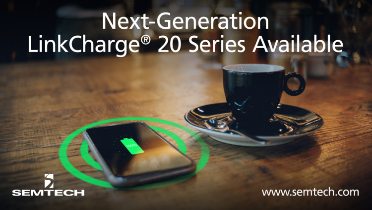 Semtech Releases Next-Generation LinkCharge® 20 Series Wireless Charging Platform The new chipset provides increased flexibility with 83% efficiency at 20 W nominal power, supports latest fast charging protocols
